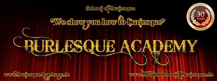 Burlesque Academy - Burlesqueschule München - Munich School of Burlesque